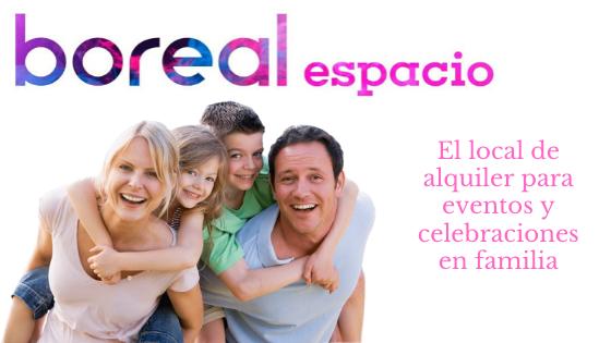 BOREAL ESPACIO. El local de alquiler para celebraciones en Zaragoza