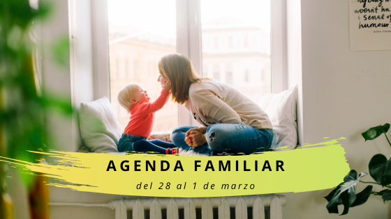 AGENDA FAMILIAR 28 – 1 MARZO