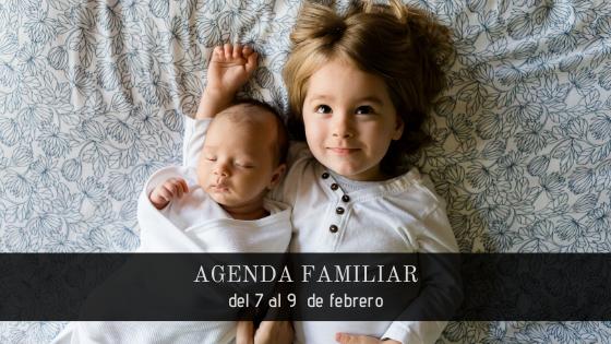 AGENDA FAMILIAR 7-9 FEBRERO DE 2020