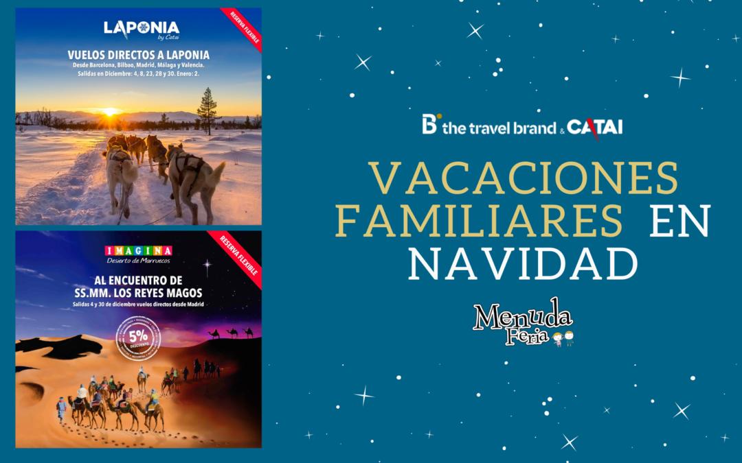 Vacaciones de Navidad en familia con B the Travel Brand