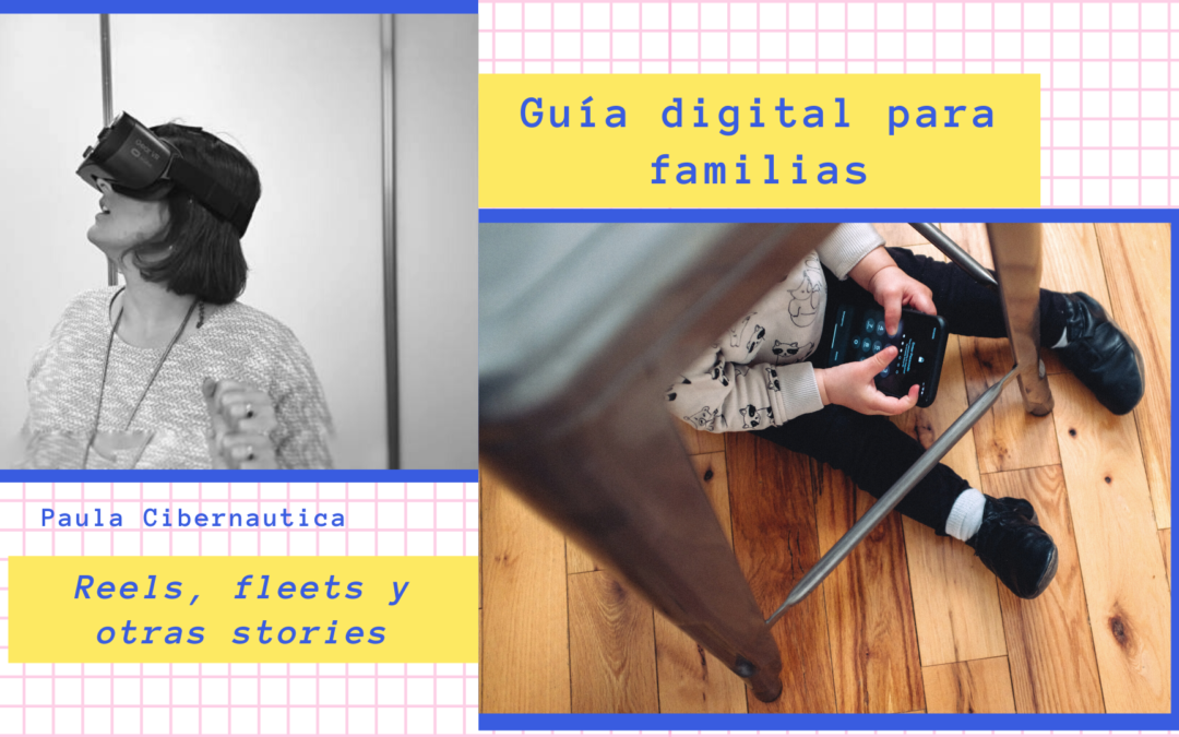 Reels, Fleets y otras Stories… Guía digital para familias