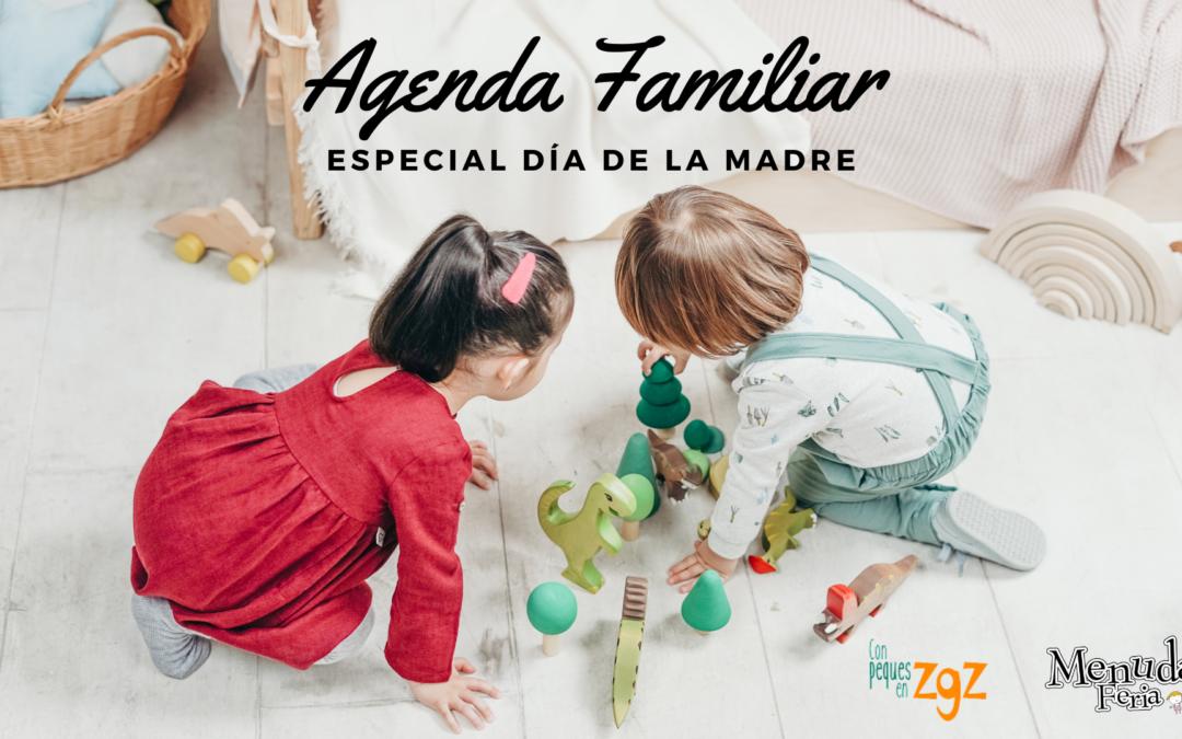 AGENDA FAMILIAR: Especial Día de la Madre 2021