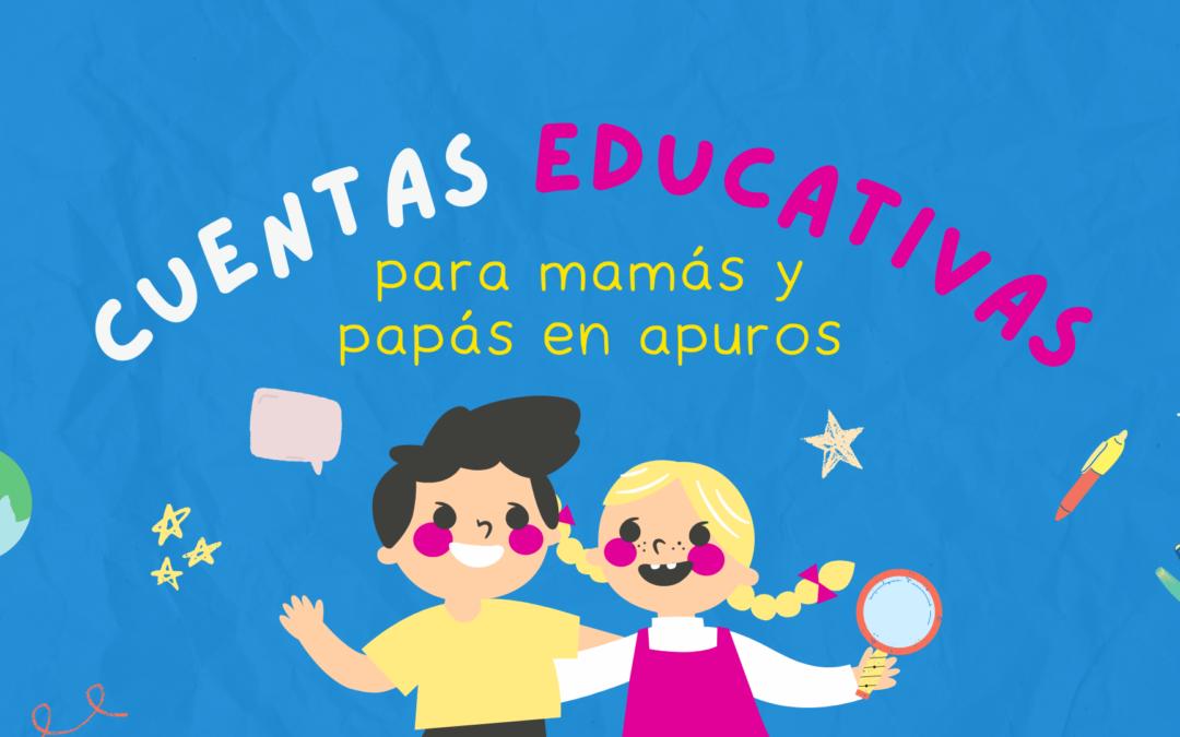 10 cuentas educativas para mamás y papás en apuros