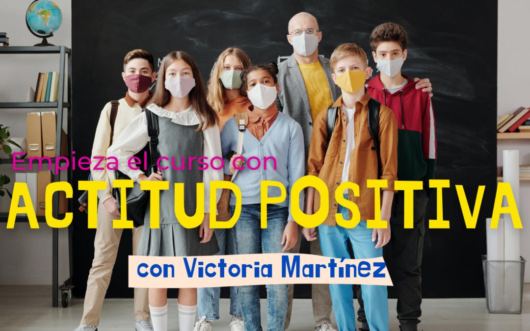 Empieza el curso con una actitud positiva por Victoria Martínez